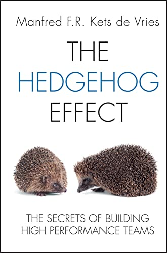 9781119973362: The Hedgehog Effect: The Secrets of Building High Performance Teams