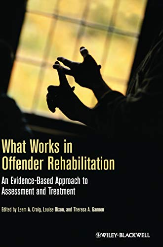 9781119974574: What Works in Offender Rehabilitation: An Evidence-Based Approach to Assessment and Treatment