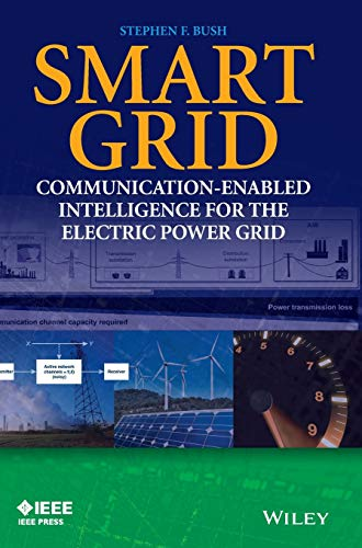 Smart Grid: Communication-Enabled Intelligence for the Electric Power Grid (Wiley - IEEE): Stephen ...