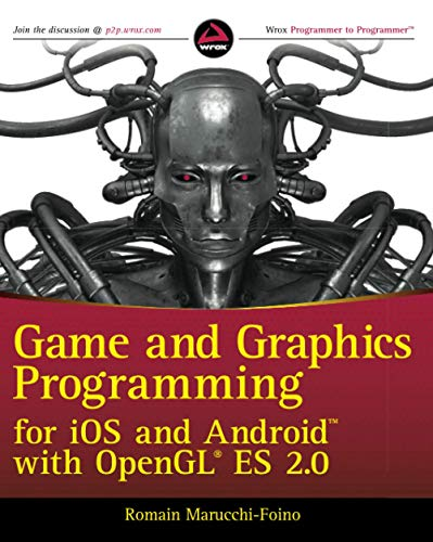 9781119975915: Game and Graphics Programming for iOS and Android with OpenGL ES 2.0 (Wrox Programmer to Programmer)