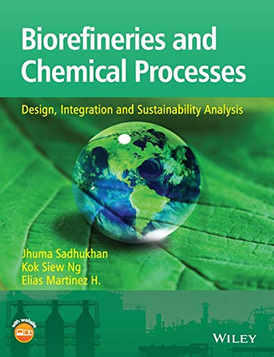 9781119990864: Biorefineries and Chemical Processes - Design, Integration and Sustainability Analysis
