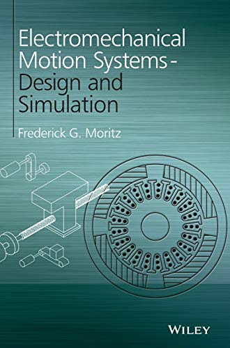 9781119992745: Electromechanical Motion Systems: Design and Simulation
