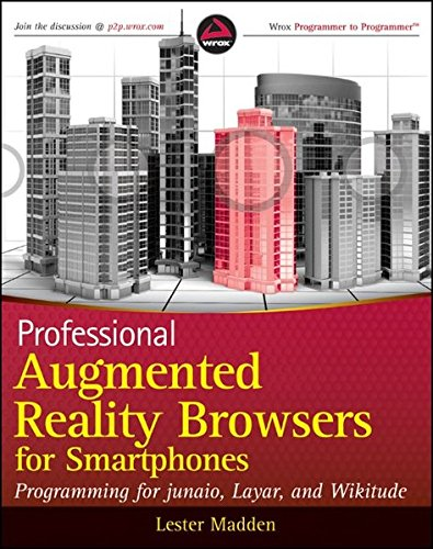 9781119992813: Professional Augmented Reality Browsers for Smartphones: Programming for Junaio, Layar and Wikitude