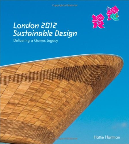 9781119992998: London 2012: Sustainable Design: Delivering a Games Legacy