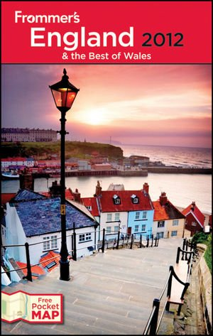 Frommer's England and the Best of Wales 2012 (Frommer's Complete Guides): Nick Dalton, ...