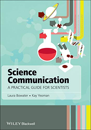 9781119993124: Science Communication - a Practical Guide for Scientists: A Practical Guide for Scientists