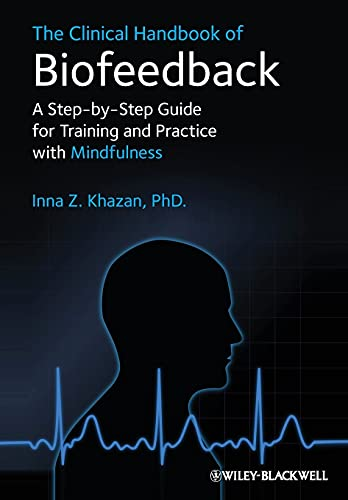9781119993711: The Clinical Handbook of Biofeedback: A Step-by-Step Guide for Training and Practice with Mindfulness