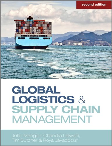 Global Logistics and Supply Chain Management: Javadpour, Roya, Butcher,