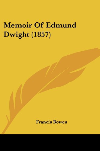 9781120002259: Memoir of Edmund Dwight (1857)