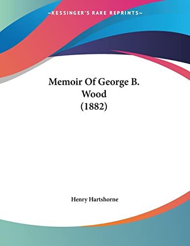9781120002280: Memoir Of George B. Wood (1882)