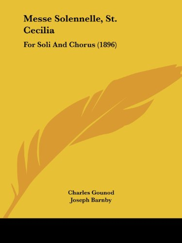 Messe Solennelle, St. Cecilia: For Soli And Chorus (1896) (1120005469) by Charles Gounod