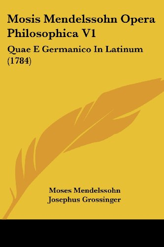 9781120008503: Mosis Mendelssohn Opera Philosophica V1: Quae E Germanico in Latinum (1784)