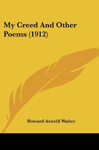9781120009340: My Creed And Other Poems (1912)