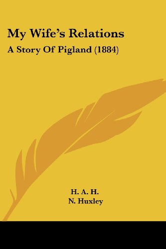 9781120010025: My Wife's Relations: A Story Of Pigland (1884)