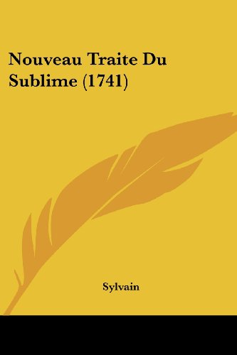 9781120012944: Nouveau Traite Du Sublime (1741) (French Edition)