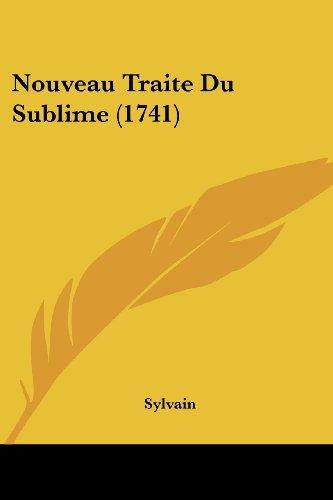 9781120012944: Nouveau Traite Du Sublime (1741)