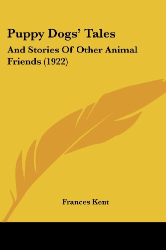 9781120021823: Puppy Dogs' Tales: And Stories Of Other Animal Friends (1922)