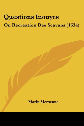 9781120022417: Questions Inouyes: Ou Recreation Des Scavans (1634) (French Edition)
