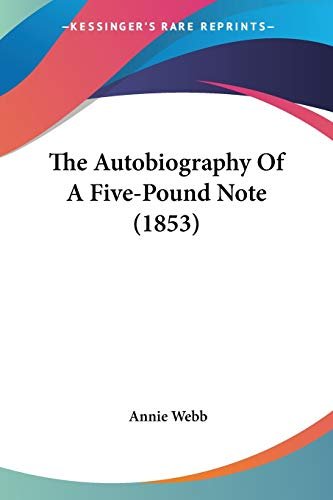 9781120029591: The Autobiography of a Five-Pound Note (1853)