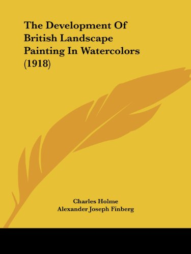9781120030535: The Development of British Landscape Painting in Watercolors (1918)