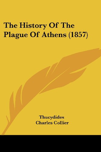 9781120035097: The History of the Plague of Athens (1857)