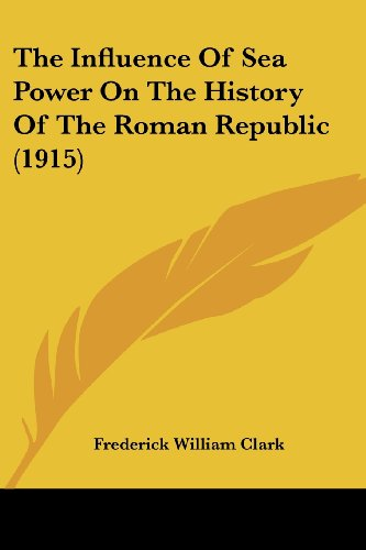 9781120036452: The Influence Of Sea Power On The History Of The Roman Republic (1915)