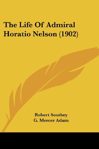 9781120037442: The Life Of Admiral Horatio Nelson (1902)