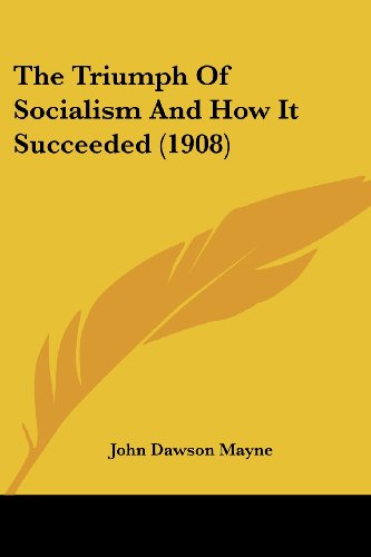 9781120041449: The Triumph Of Socialism And How It Succeeded (1908)