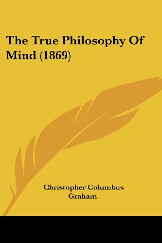 9781120041579: The True Philosophy Of Mind (1869)