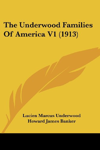 9781120041890: The Underwood Families Of America V1 (1913)