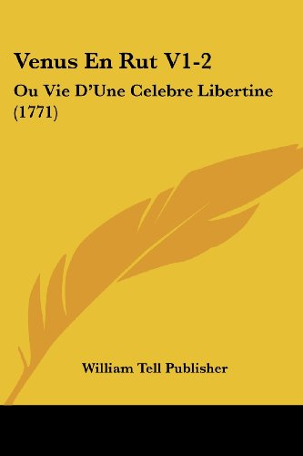 9781120049292: Venus En Rut V1-2: Ou Vie D'Une Celebre Libertine (1771)