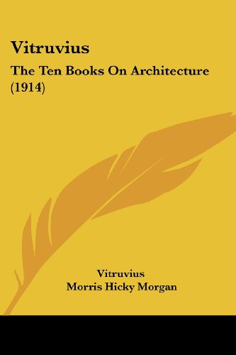 9781120053008: Vitruvius: The Ten Books On Architecture (1914)