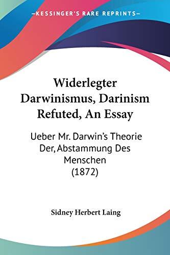 9781120053466: Widerlegter Darwinismus, Darinism Refuted, An Essay: Ueber Mr. Darwin's Theorie Der, Abstammung Des Menschen (1872) (German Edition)