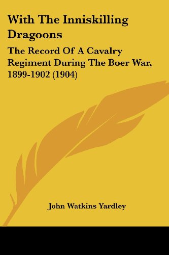 With The Inniskilling Dragoons: The Record Of