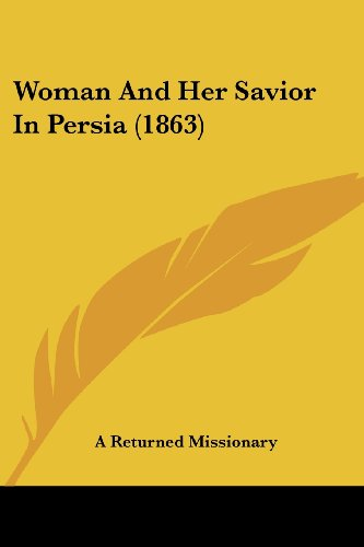 9781120054920: Woman And Her Savior In Persia (1863)