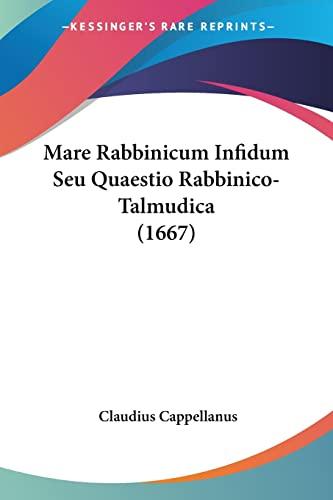 9781120055927: Mare Rabbinicum Infidum Seu Quaestio Rabbinico-Talmudica (1667)