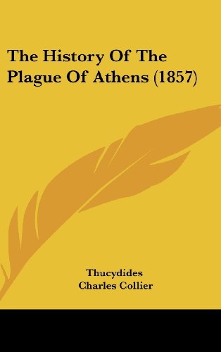 9781120057334: The History of the Plague of Athens (1857)