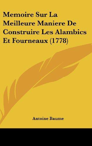 9781120061263: Memoire Sur La Meilleure Maniere de Construire Les Alambics Et Fourneaux (1778)