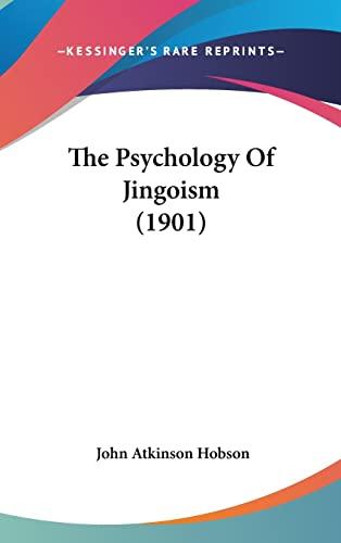 9781120062062: The Psychology Of Jingoism (1901)