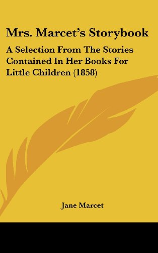 9781120063717: Mrs. Marcet's Storybook: A Selection From The Stories Contained In Her Books For Little Children (1858)