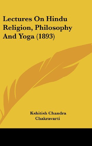 9781120065247: Lectures on Hindu Religion, Philosophy and Yoga (1893)