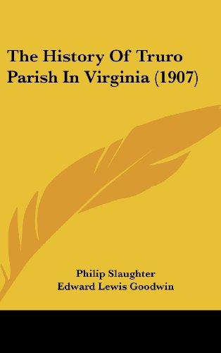 9781120067869: The History Of Truro Parish In Virginia (1907)