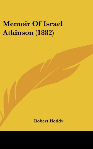 9781120068941: Memoir of Israel Atkinson (1882)
