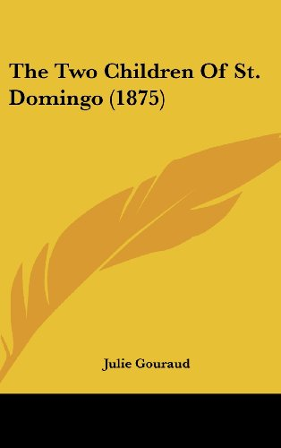 9781120069047: The Two Children Of St. Domingo (1875)
