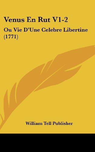 9781120069436: Venus En Rut V1-2: Ou Vie D'Une Celebre Libertine (1771)