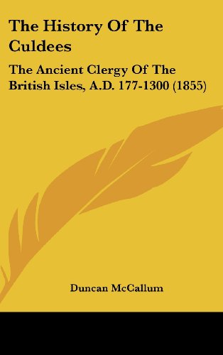 9781120070081: The History Of The Culdees: The Ancient Clergy Of The British Isles, A.D. 177-1300 (1855)