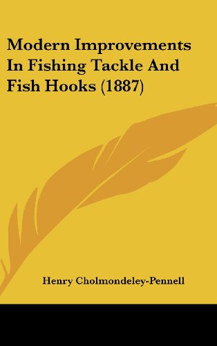 9781120070548: Modern Improvements In Fishing Tackle And Fish Hooks (1887)