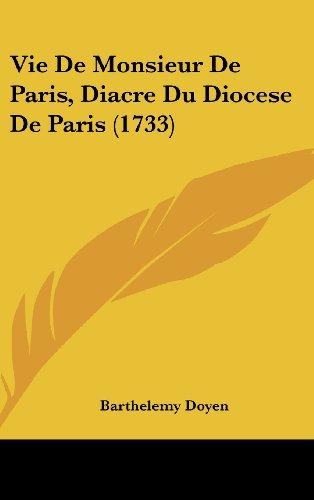 9781120076724: Vie de Monsieur de Paris, Diacre Du Diocese de Paris (1733)