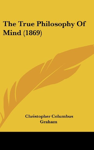9781120077080: The True Philosophy Of Mind (1869)