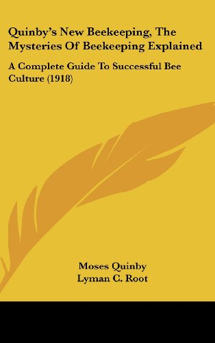 9781120078278: Quinby's New Beekeeping, The Mysteries Of Beekeeping